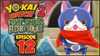 Yo-Kai Watch 2 Bony Spirits / Fleshy Souls - Episode 12 | Hovernyan! [English 100% Walkthrough]