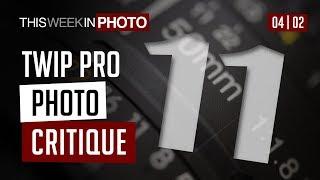 TWiP PRO Photo Critique 11 - 04/02/18