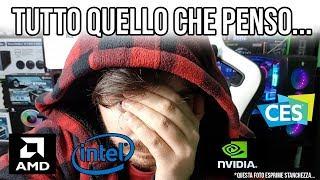 TUTTO QUELLO CHE PENSO DI AMD, INTEL E NVIDIA...