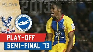 Brighton v Crystal Palace | Play-off Semi-Final 2013