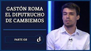 Gastón ROMA: el diputado trucho de Cambiemos | Parte 02