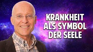 KRANKHEIT ALS SYMBOL DER SEELE - Dr. Rüdiger Dahlke