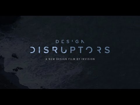 DESIGN DISRUPTORS Trailer #1 - A documentary from InVision