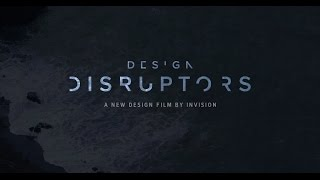 Design Disruptors Trailer - A documentary from InVision