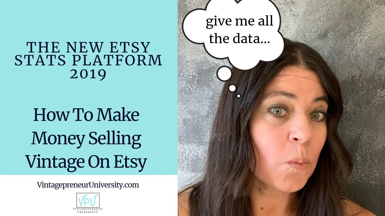 The New Etsy Stats Platform 2019: How To Make Money Selling Vintage On Etsy