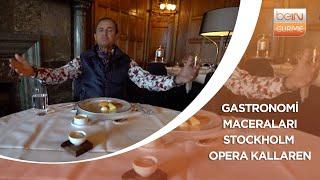 Stockholm - Opera Kallaren / Gastronomi Maceraları - 71. Bölüm Fragmanı