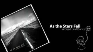 As the Stars Fall - A Dead Leaf Dance