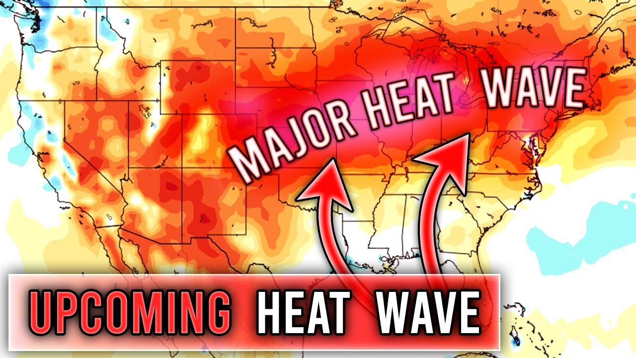 Upcoming Major Heat Wave