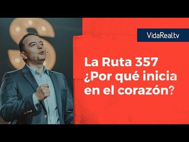 ¿Por qué inicia en el corazón? | Ruta 357 | Pastor Rony Madrid
