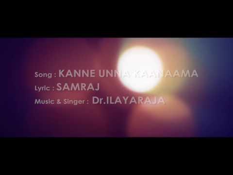 Kanne Unna Kaanama Song