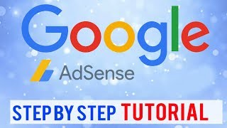 Tutorial: Google Adsense ~ A Full, Step by Step Beginners Guide (Everything You Need to Know)