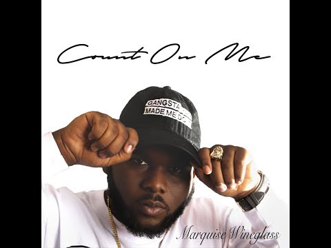 Marquise Wineglass Count On Me Official Video