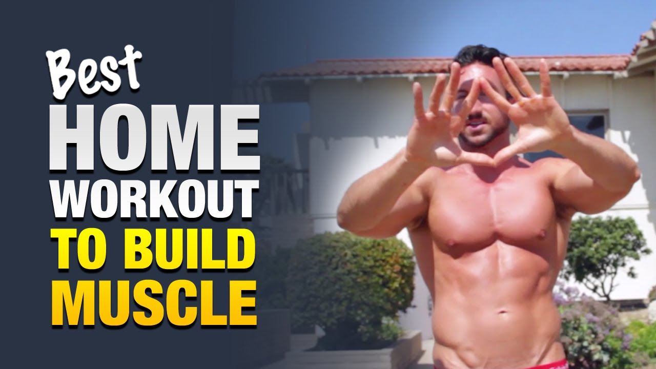 Home Workout Plan For Men best home workout for men to build muscle: do this anywhere to get