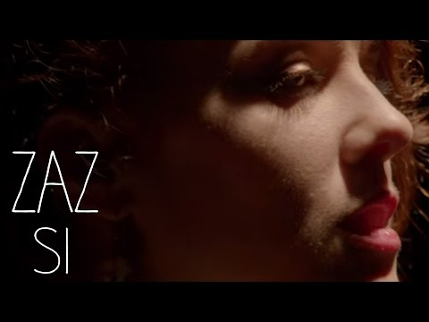 ZAZ - Si (Clip officiel)