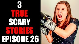 3 true scary stories episode 26