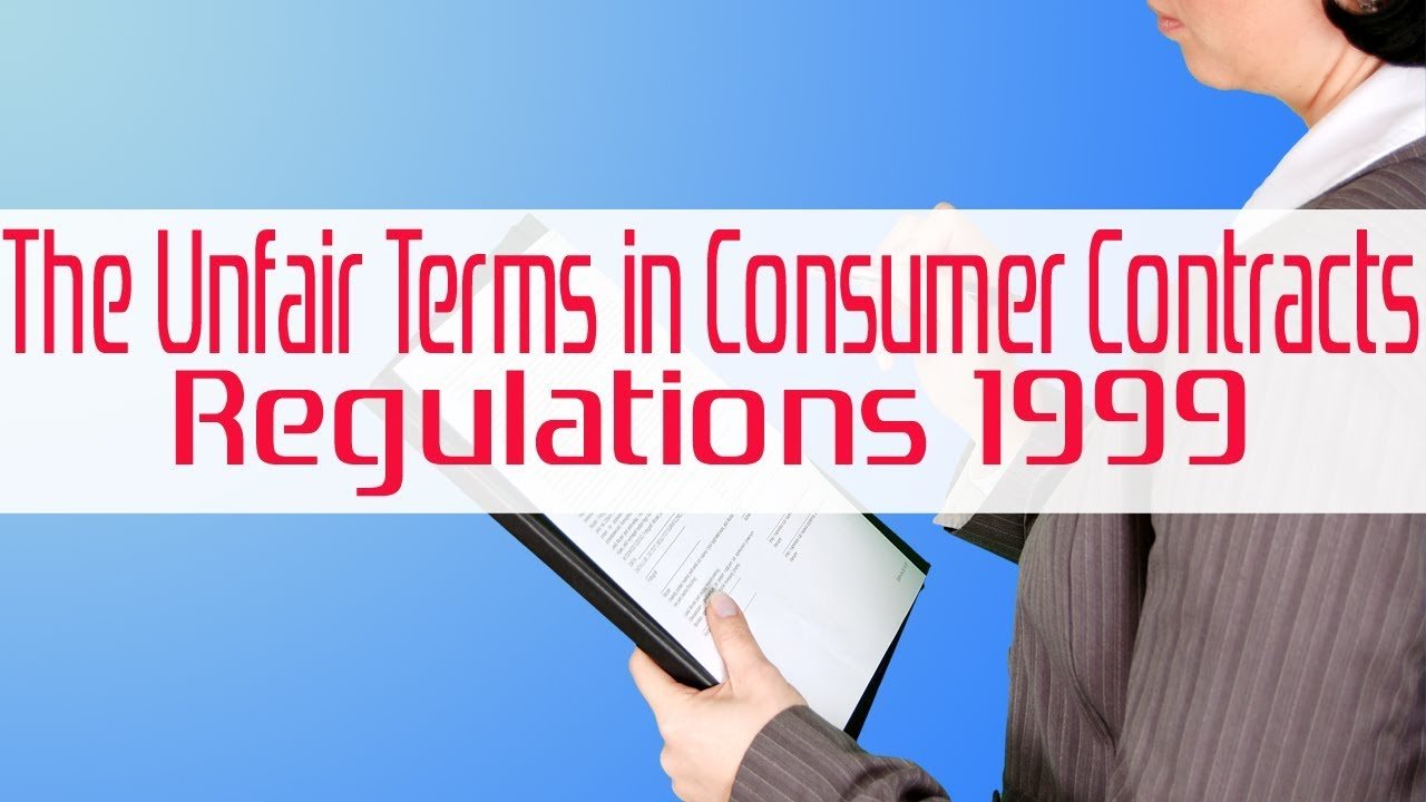Consumer Contracts Regulations >> The Unfair Terms In Consumer Contracts Regulations 1999 Youtube