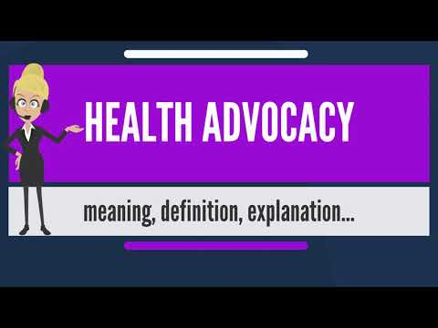 What is HEALTH ADVOCACY? What does HEALTH ADVOCACY mean? HEALTH ADVOCACY meaning