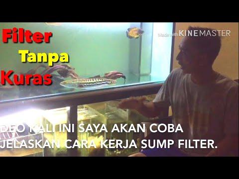 Cara kerja filter bawah atau SUMP filter