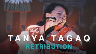 Tanya Tagaq | Retribution