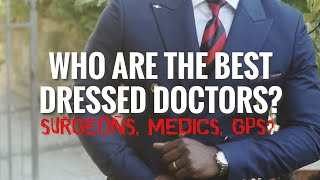 Who are the Best dressed doctors? | Vlog