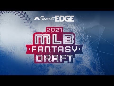 2021 MLB Fantasy Baseball Expert Draft - NBC Sports EDGE