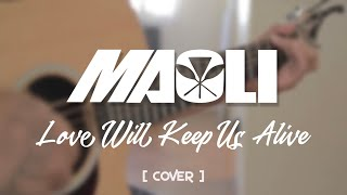 Maoli - Love Will Keep Us Alive (ft. Josh Tatofi)