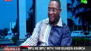 Mpu ne Mpu with Yaw Buabeng Asamoah, NPP Communications Director