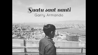 Download Lagu Suatu Saat Nanti - Garry Armando ( Official Lyric Video ) mp3