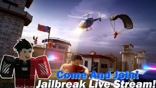 ROBLOX - JAILBREAK -ROAD TO 230 SUBSCRIBERS :D|| **LIVE**|| COME JOIN THE FUN!||
