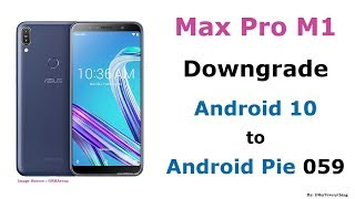 Asus Zenfone Max Pro M1 | Downgrade Official Android 10 to Android Pie Version 059