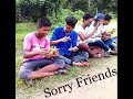Sorry Friend song video 2017 | Flim Center Ltd