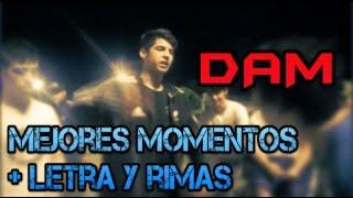 Dam (Mejores Momentos) + Letra y rimas