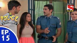 Police Factory - पुलिस फैक्टरी - Episode 15 - 15th November, 2015