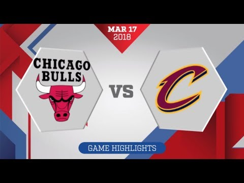 Cleveland Cavaliers vs Chicago Bulls: March 17, 2018