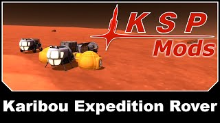 KSP Mods - Karibou Expedition Rover
