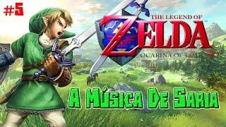The Legend Of Zelda:Ocarina Of Time #5 - A Música De Saria