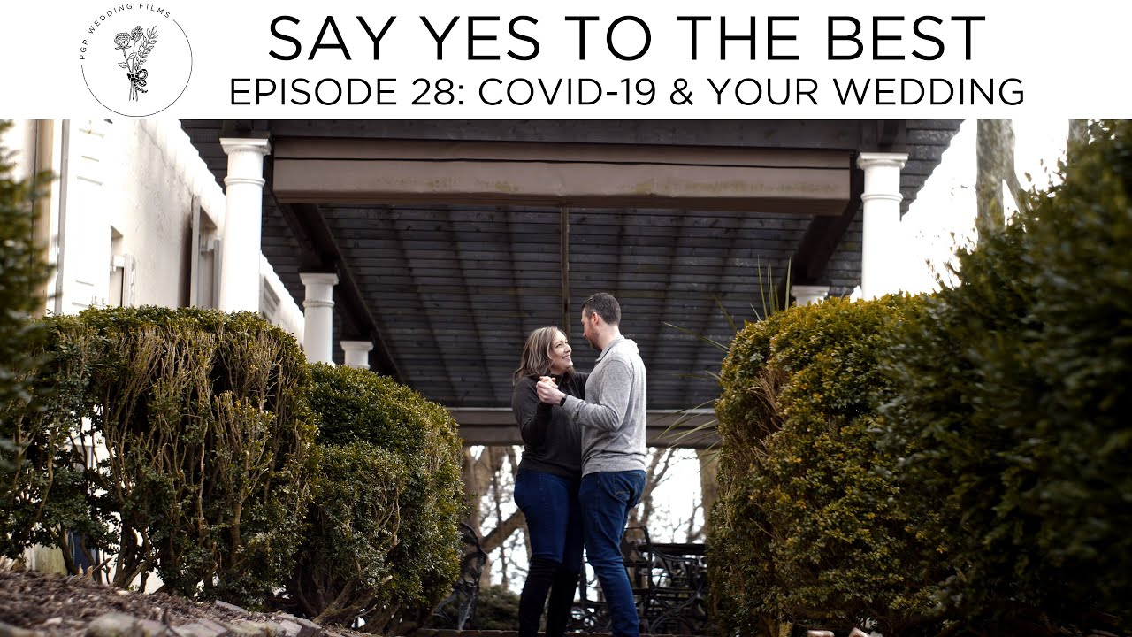 How to Navigate Your Wedding & COVID-19 | Say Yes to the Best