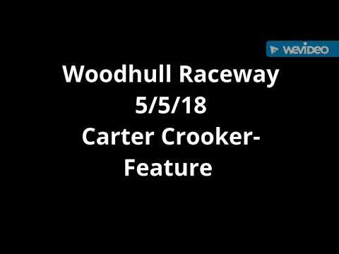 Woodhull Raceway- 5/5/18 Carter Crooker feature