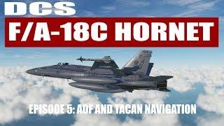 DCS: F/A-18C Hornet - Episode 5: ADF and TACAN Navigation
