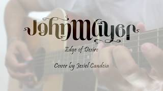 John Mayer - Edge of Desire (Cover by Jesiel Candeia)
