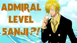 One Piece Theory- Is Sanji Admiral Level/Chapter 799 & Beyond