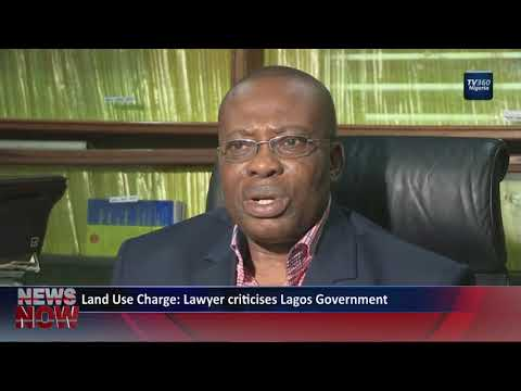 Land Use Charge Law: Lawyer criticises Lagos government