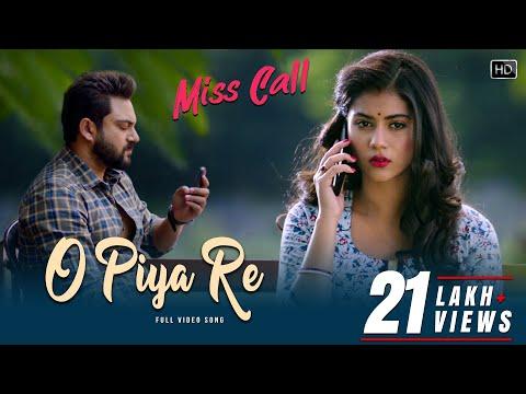 O Piya Re   Miss Call   Soham   Rittika   Madhura Bhattacharya   Savvy   Ravi Kinagi  Surinder Films