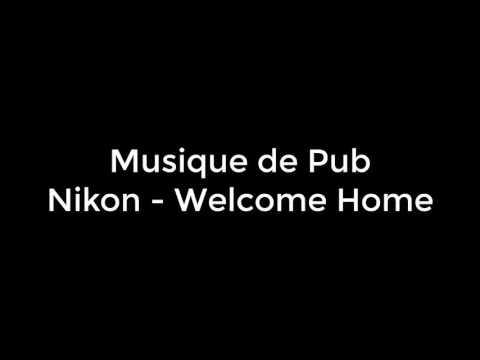 Musique de Pub | Nikon - Welcome Home