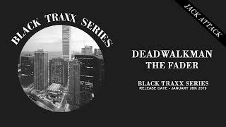 Deadwalkman - The Fader