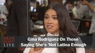 Gina Rodriguez To Those Saying She