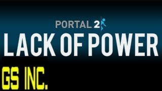 (HD) Portal 2 Music Video- Lack of Power