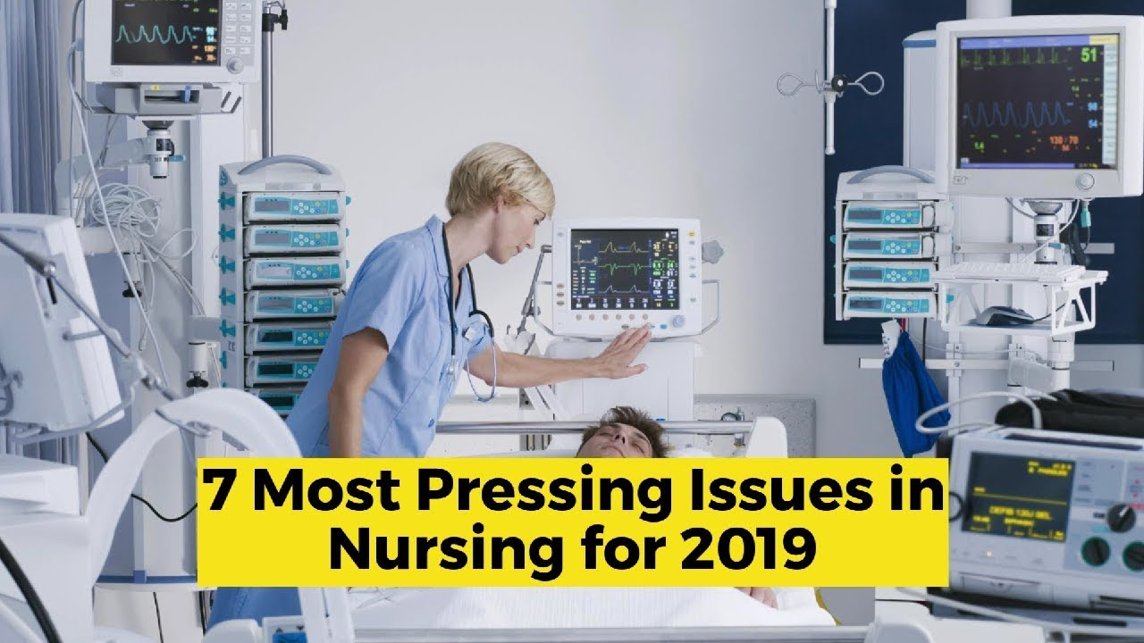 7 Most Pressing Nursing Issues of 2019