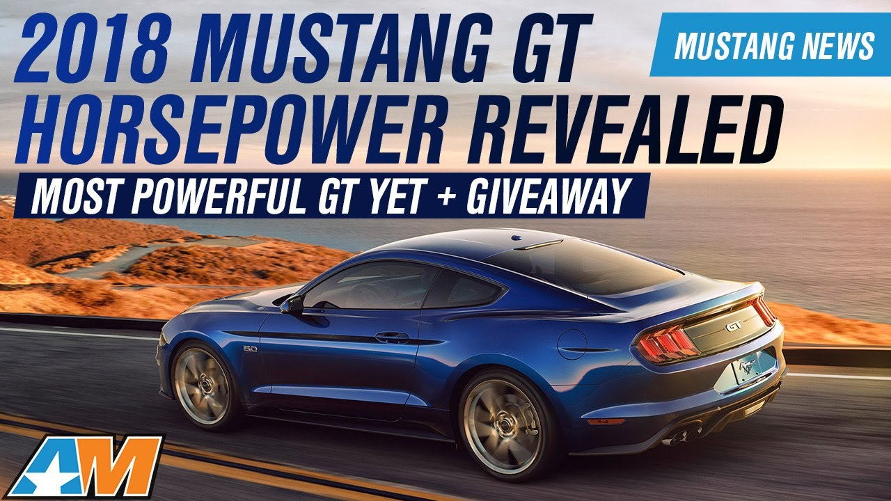 2018 ford mustang gt ecoboost horsepower torque and specs revealed mustang news