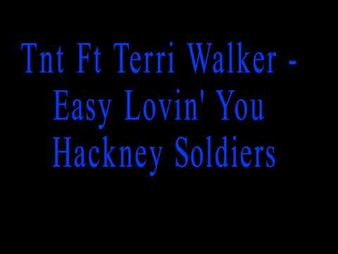 Tnt Ft Terri Walker - Easy Lovin' You Hackney Soldiers Garage Remix